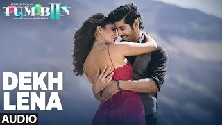 DEKH LENA Full Audio Song Tum Bin 2