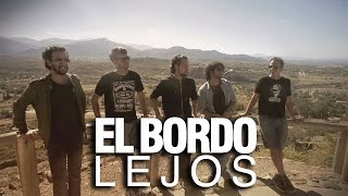 El Bordo  Lejos video oficial