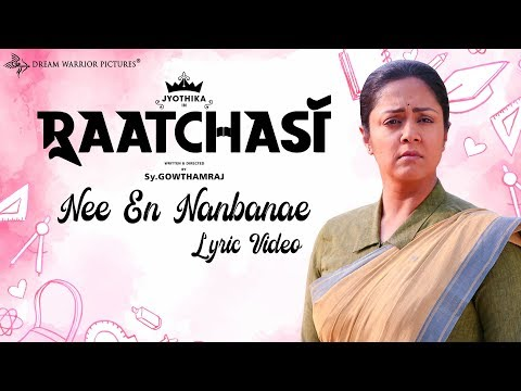 Raatchasi - Nee En Nanbanae Lyric Video