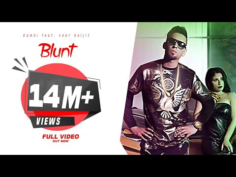 Blunt | KAMBI ft. Veet Baljit | Deep Jandu | Latest Punjabi Songs | Desi Swag Records