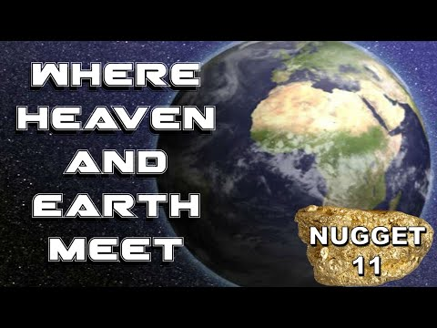 GBC ENID TEACHING - NUGGETS IN SCRIPTURE - WHERE HEAVEN AND EARTH MEET