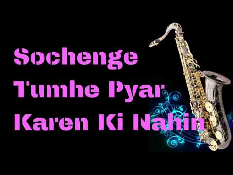 Video #155:-Sochenge Tumhe Pyar Karen Ki Nahin || Deewana || Best Saxophone Instrumental ||HD Quality download in MP3, 3GP, MP4, WEBM, AVI, FLV January 2017