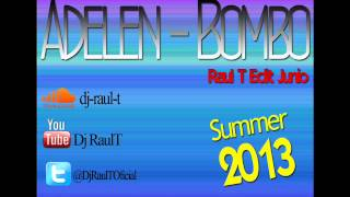 Video Adelen - Bombo (Raul T Edit Junio 2013) MP3, 3GP, MP4, WEBM, AVI, FLV Agustus 2018
