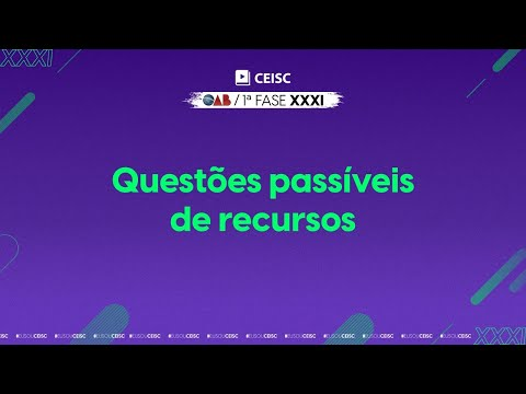 Questões passíveis de recursos da 1ª fase do XXXI Exame de Ordem da OAB