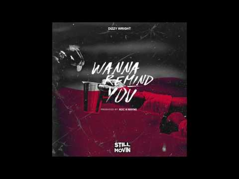 Download Dizzy Wright - Wanna Remind You (Prod by Roc N Mayne) MP3