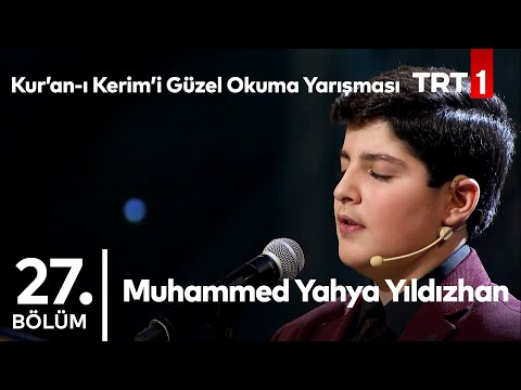 Muhammed Yahya Yıldızhan | Kur'an-ı Kerim'i Güzel Okuma Yarışması 27. Bölüm