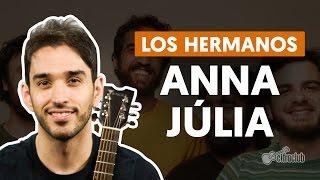 Anna Júlia - Los Hermanos (aula de violão completa)