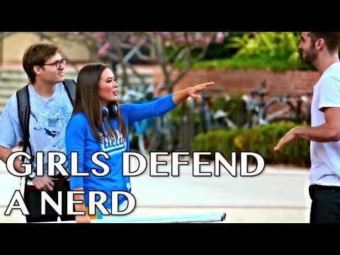 Girls defend a  nerd