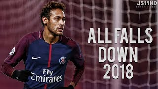 Video Neymar Junior ● All Falls Down ● Amazing Skills & Goals ● 2017/18 |HD MP3, 3GP, MP4, WEBM, AVI, FLV Juni 2018