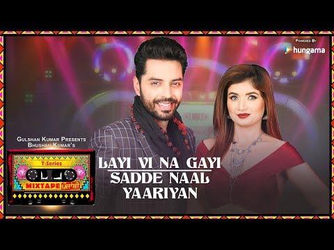 Layi Vi Na Gayi/Sadde Naal Yaariyan (Video)   T-Series Mixtape Punjabi   Jashan Singh & Shipra Goyal