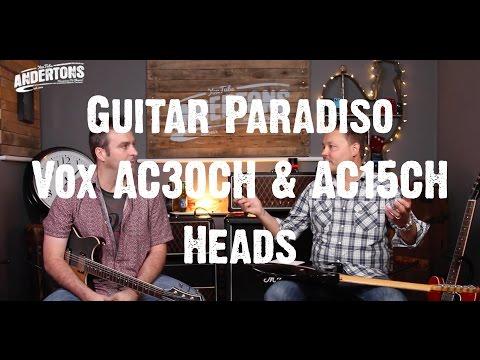 Guitar Paradiso - Vox AC30CH & AC15CH Heads