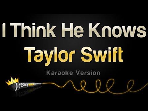 Taylor Swift -  I Think He Knows (Karaoke Version)