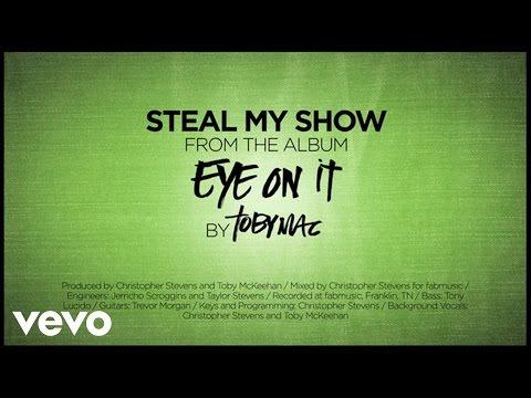 Tekst piosenki Tobymac - Steal My Show po polsku