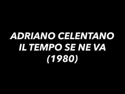 , title : 'Adriano Celentano - Il tempo se ne va (testo / lyrics)'