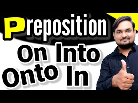 Preposition in English grammar | In or Into & On or Onto | इंग्लिश मीडियम