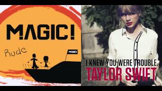 Magic! vs. Taylor Swift - I Knew You Were Rude (Mashup)