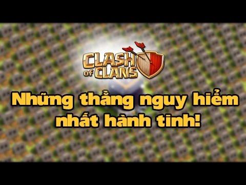 Clash of Clans - Những thằng nguy hiểm nhất hành tinh