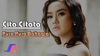 Pura Pura Bahagia Cita Citata (Official Music Video)