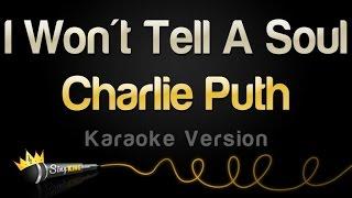 Video Charlie Puth - I Won't Tell A Soul (Karaoke Version) MP3, 3GP, MP4, WEBM, AVI, FLV Maret 2018