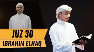 Video MUROTTAL JUZ 30 || Ibrahim Elhaq MP3, 3GP, MP4, WEBM, AVI, FLV Maret 2019