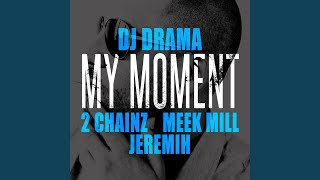 My Moment (feat. 2 Chainz, Meek Mill and Jeremih)