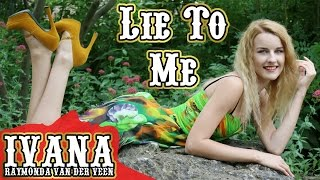Ivana Raymonda - Lie To Me