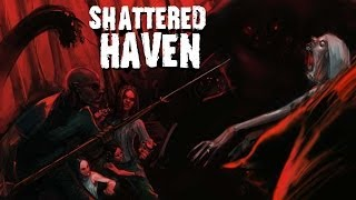 Видео Shattered Haven