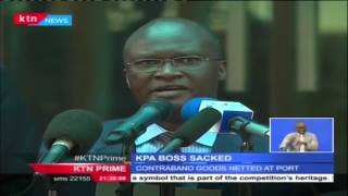 Kenya Ports Authority managing director Gichiri Ndua fired alongside four other top officials