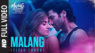Video Full Video: Malang (Title Track)  Aditya Roy Kapur, Disha Patani, Anil K, Kunal K   Ved S   Mohit S download in MP3, 3GP, MP4, WEBM, AVI, FLV January 2017