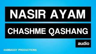 (New Afghan Song 2014) Nasir Ayam - Chashme Qashang - Audio