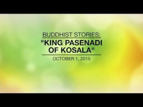Video BUDDHIST STORIES: KING PASENADI OF KOSALA - Oct 01, 2015 download in MP3, 3GP, MP4, WEBM, AVI, FLV January 2017