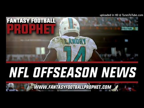 NFL Offseason News, Free Agency, Trades - Fantasy Football Podcast 2018