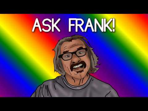 Ask Frank Vol. 29 - Time Travel, Fighting, More!