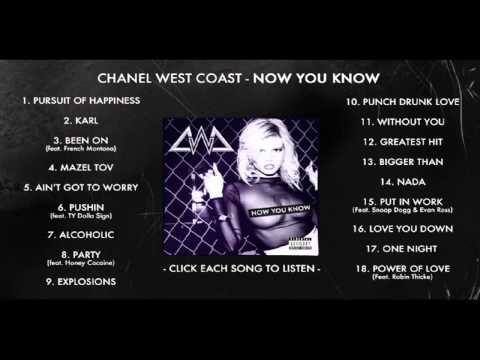chanel west coast - Chanel West Coast - Now You Know (Full Mixtape Stream) Subscribe: http://youtube.com/ChanelWestCoast Download