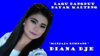 Diana Dje - Manjaja Rimbang, Lagu Dayak Terbaru Kal-teng