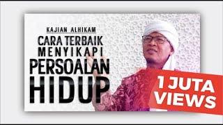 Video CARA TERBAIK MENYIKAPI PERSOALAN HIDUP - Kajian Al-Hikam MP3, 3GP, MP4, WEBM, AVI, FLV Juli 2019