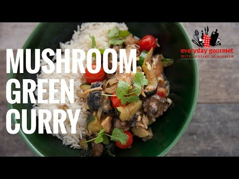 Ayam Mushroom Green Curry | Everyday Gourmet S6 EP55
