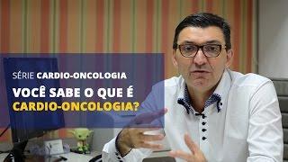 Cardiologia em Curitiba | Você sabe o que é Cardio-Oncologia?