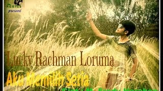 Lucky Rachman Loruma - Aku Memilih Setia (Official Video)