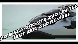 5. 2018 Sea Doo GTX 230 Limited - Test Ride and Review