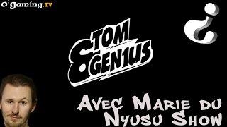 Tom&Gen1us - Avec Marie du Nyusu Show