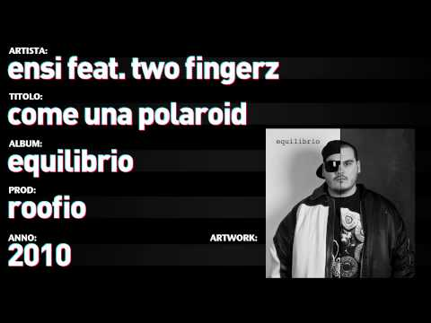 ", title : 'Ensi feat. Two Fingerz - Equilibrio - 04 - ""Come Una Polaroid""'"