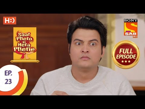 Saat Phero Ki Hera Pherie - Ep 23 - Full Episode - 29th March, 2018