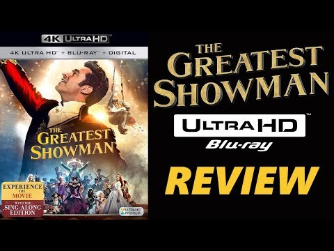 THE GREATEST SHOWMAN 4K Blu-ray Review | Dolby Atmos
