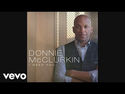 Video Donnie McClurkin - I Need You (Audio) download in MP3, 3GP, MP4, WEBM, AVI, FLV January 2017