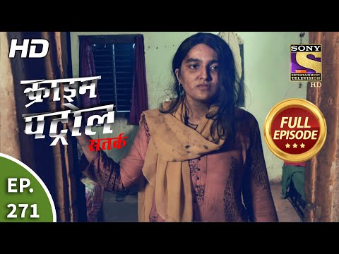 Crime Patrol Satark Season 2 - Ep 271 - Full Episode - 13th November, 2020