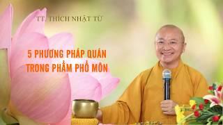 5 phương pháp quán trong phẩm Phổ Môn 04-03-2020 - TT. Thích Nhật Từ