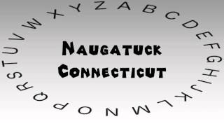 Naugatuck (CT) United States  city photo : How to Say or Pronounce USA Cities — Naugatuck, Connecticut