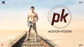 PK Official Motion Poster | Feat. Aamir Khan
