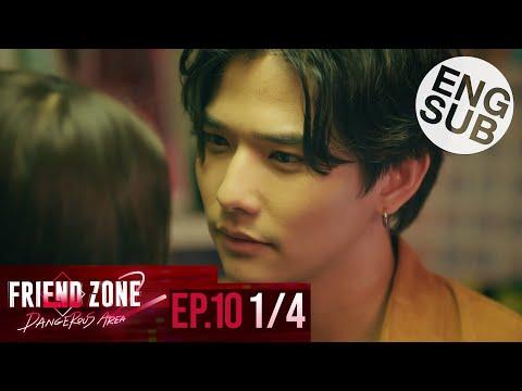 [Eng Sub] Friend Zone 2 Dangerous Area | EP.10 [1/4]
